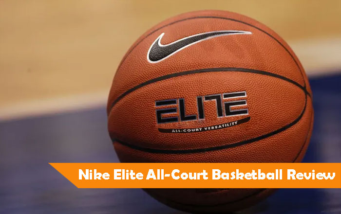 Nike Elite All-Court Basketball Review